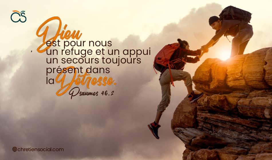 Dieu est pour nous un refuge et un appui