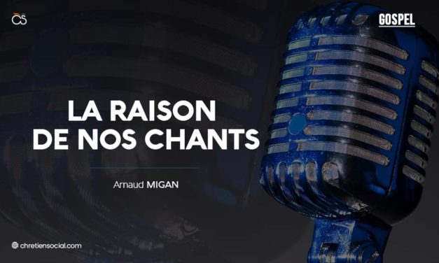La raison de nos chants