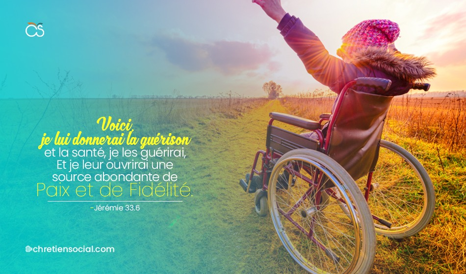 Voici, je lui donnerai la guérison et la santé, je les guérirai – Jérémie 33.6