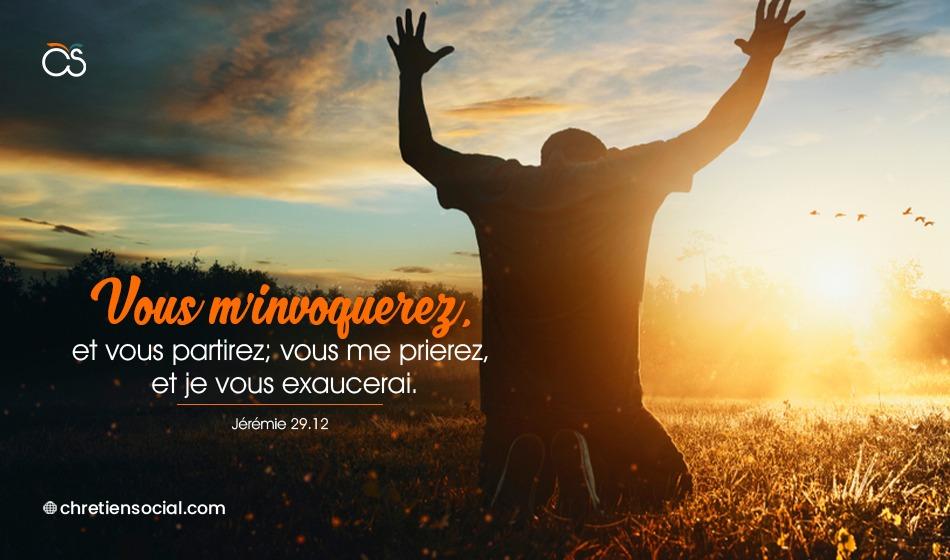 Vous m'invoquerez, et vous partirez; vous me prierez, et je vous exaucerai