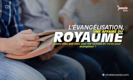 L'évangélisation, une affaire du Royaume
